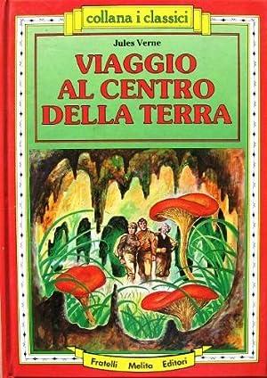 Viaggio al centro della Terra.: Verne, Jules