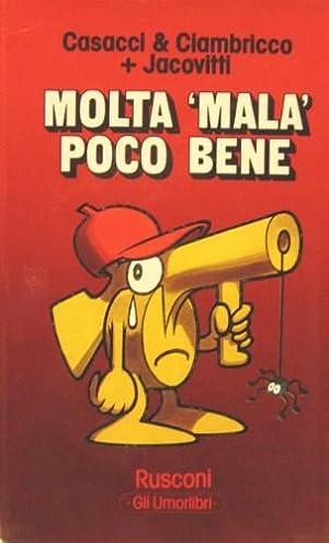 "Molta ""mala"" poco bene.: Casacci, Mario –"