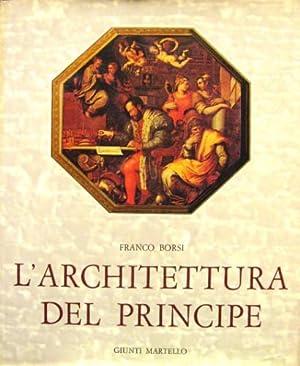 L'architettura del principe.: Borsi, Franco
