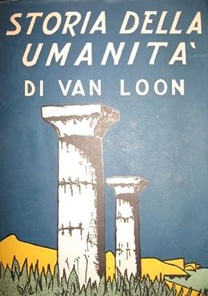 La storia dell'umanità.: Van Loon, Hendrik