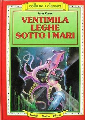 Ventimila leghe sotto i mari.: Verne, Jules