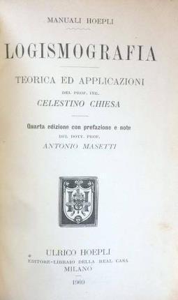 Logismografia. Teorie ed applicazioni del prof. Ing.: Chiesa, Celestino
