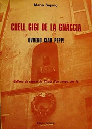 Chell Gigi de la gnaccia ovvero Ciao Pepp! Galleria de sagom de l'Isola d'on tempo che fu...