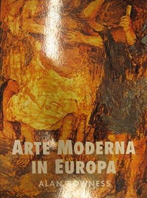 Arte moderna in Europa.: Bowness, Alan