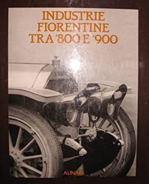 Industrie fiorentine tra '800 e '900.