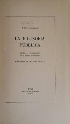 La filosofia pubblica.: Lippmann, Walter