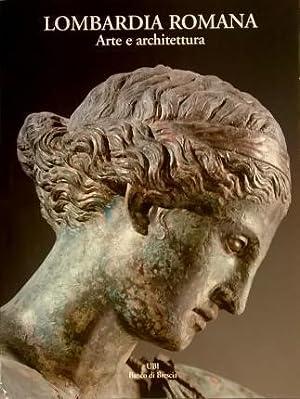 Lombardia romana. Arte e architettura.: Cadario, Matteo (a