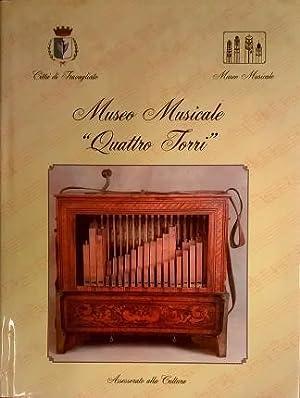 """Museo musicale """"Quattro Torri"""". Strumenti musicali meccanici,"""