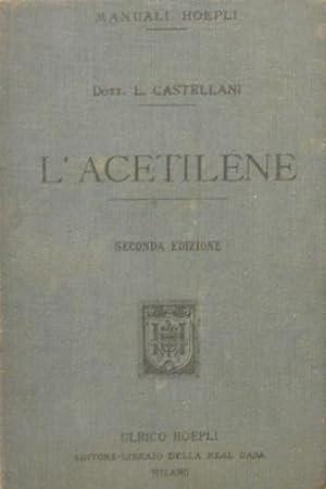 L'acetilene.: Castellani, Luigi