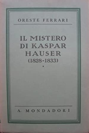 Il mistero di Kaspar Hauser.: Ferrari, Oreste