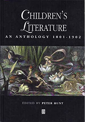 Children's Literature: An anthology 1801-1902.: Hunt, Peter (ed.).