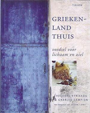 Griekenland thuis: Voedsel voor Lichaam en Ziel.: Kyriakou, Theodore &