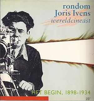 Rondom Joris Ivens, wereldcineast: Het Begin, 1898-1934.: Ivens, Joris, H.