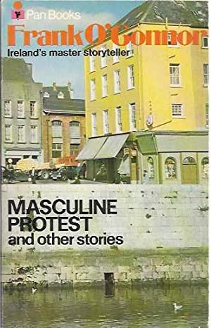 Masculine Protest: and other stories from Collection: O'Conner, Frank.