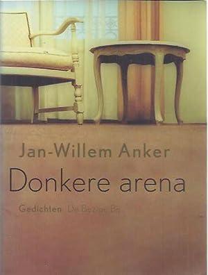 Donkere Arena.: Anker, Jan-Willem.