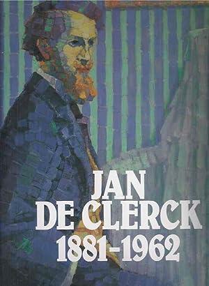 Jan de Clerck 1881-1962.: Kerremans, Richard. &