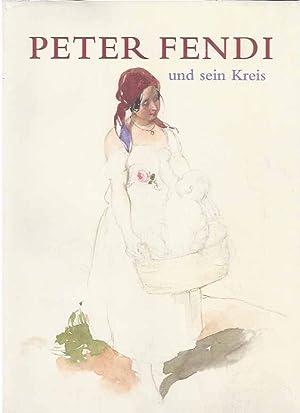 Peter Fendi und sein Kreis.: Schröder, Klaus Albrecht