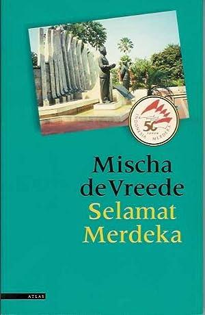 Selamat Merdeka.: De Vreede, Mischa.