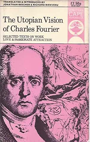 The Utopian Vision of Charles Fourier: Selected: Beecher, Jonathan &