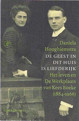 De Geest in dit Huis is Liefderijk: Hooghiemstra, Daniela.