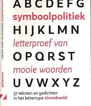 Symboolpolitiek: Letterproef van mooie woorden. 37 teksten