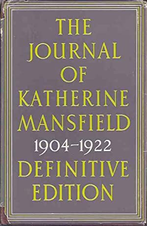 Journal of Katherine Mansfield 1904-1922. Definitive edition.: Middleton Murray, J.,