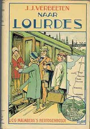 Naar Lourdes. Een reisverhaal.: Verbeeten, J.J.