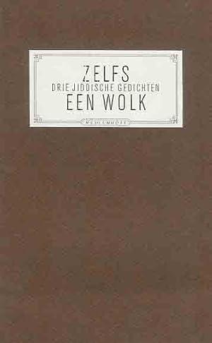 Zelfs Een Wolk: Drie Jiddische Gedichten.