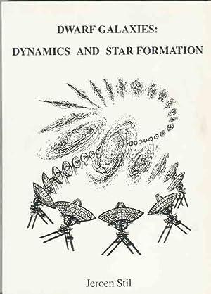 Dwarf Galaxies: Dynamics and star formation.: Stil, Jeroen Maarten.