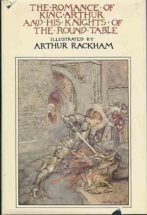 The Romance of King Arthur and His: Mallory, Sir Thomas.