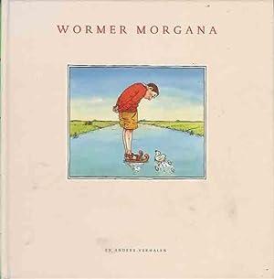 Wormer Morgana en andere verhalen.: Frenkel Frank, Gregor, Lydia Rood, Midas Dekkers, Drs. P. e.a.