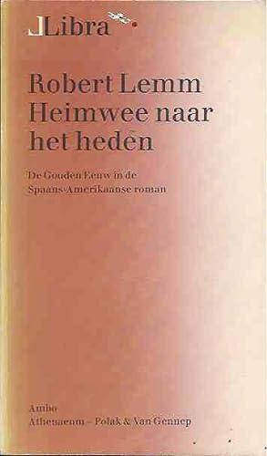 Heimwee naar het Heden: De Gouden Eeuw: Lemm, Robert.