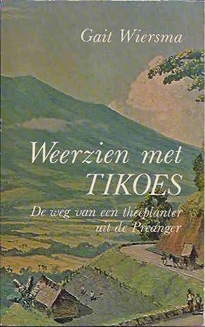Weerzien met Tikoes: De weg van een: Wiersma, Gait.