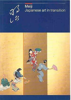Meiji: Japanese Art in Transition. Ceramics, cloisonné,: Schaap, Robert (ed.).