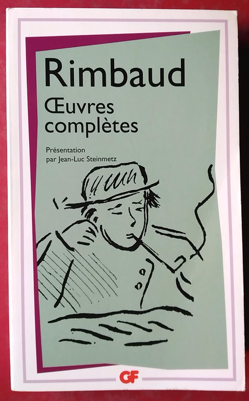 Oeuvres Complètes De Arthur Rimbaud Editions Flammarion