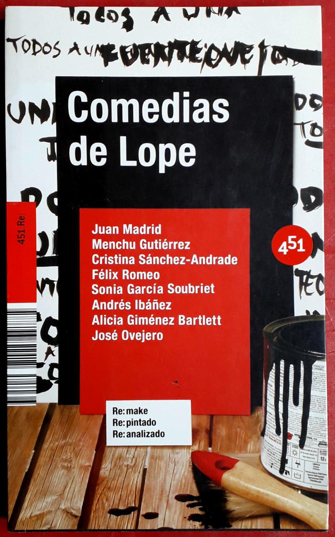 Comedias de Lope - Juan Madrid - Menchu Gutiérrez - Cristina Sánchez-Andrade - Félix Romeo - Sonia García Soubriet - Andrés Ibáñez - Alicia Giménez Bartlett - José Ovejero