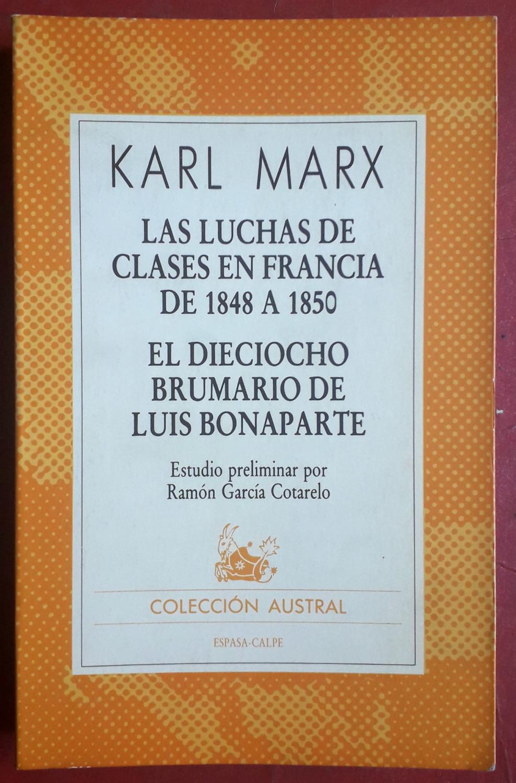 La lucha de clases en Francia de 1848 a 1850 / El dieciocho brumario de Luis Bonaparte - Karl Marx
