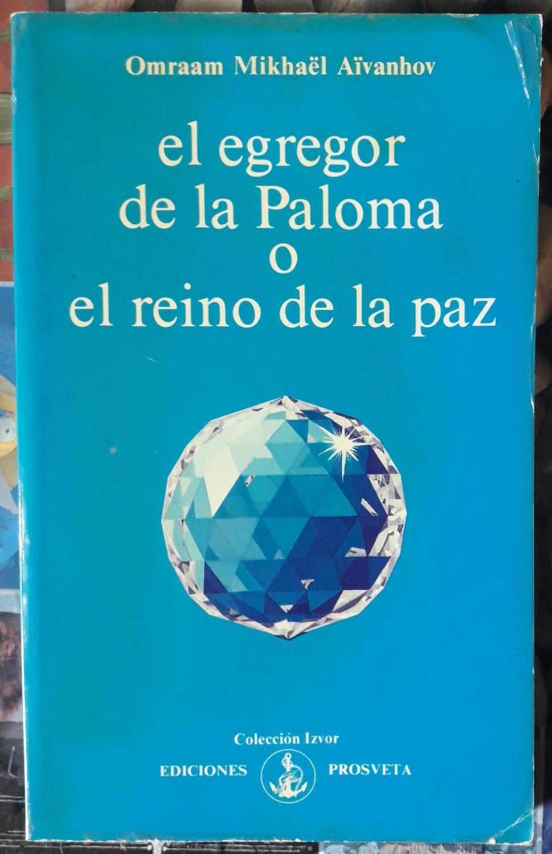 El egregor de la Paloma o el reino de la paz - Omraam Mikhael Aivanhov
