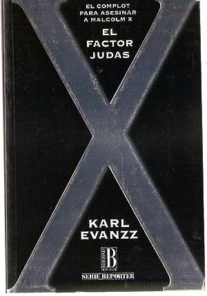 EL FACTOR JUDAS . EL COMPLOT PARA ASESINAR A MALCOLM X: KARL EVANZZ