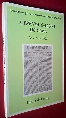 A PRENSA GALEGA DE CUBA: XOSÉ NEIRA VILAS