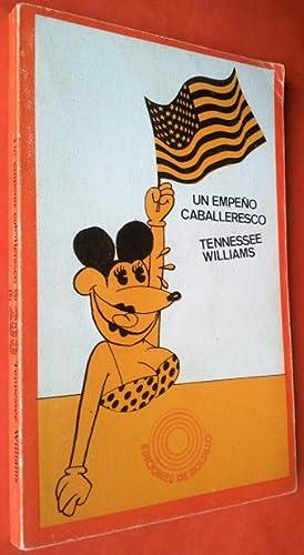 UN EMPEÑO CABALLERESCO: TENNESSEE WILLIAMS