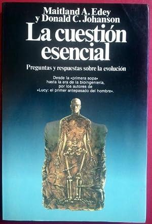 LA CUESTIÓN ESENCIAL: PREGUNTAS Y RESPUESTAS SOBRE: MAITLAND A. EDEY