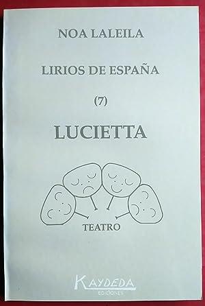LIRIOS DE ESPAÑA (7) . LUCIETTA: NOA LALEILA