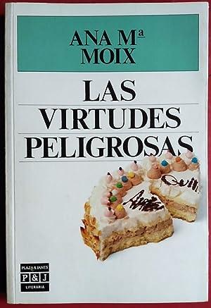 Las virtudes peligrosas: Ana María Moix