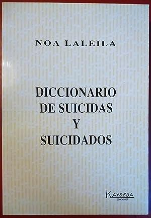 DICCIONARIO DE SUICIDAS Y SUICIDADOS: NOA LALEILA