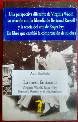 La mesa fantasma. Virginia Woolf, Roger Fry,: Ann Banfield