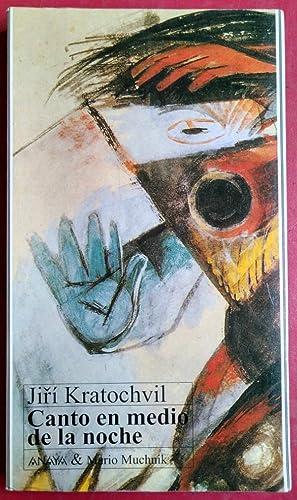 Canto en medio de la noche: Jirí Kratochvil