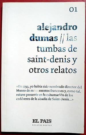 Las tumbas de Saint-Denis y otros relatos: Alejandro Dumas