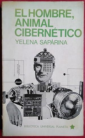 El hombre, animal cibernético: Yelena Saparina