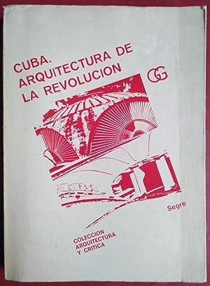 Cuba, arquitectura de la revolución: Roberto Segre